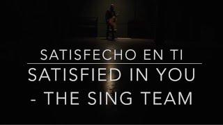 Satisfied in You (Psalm 42) - The Sing Team // Traducida al Español - Spanish Translation