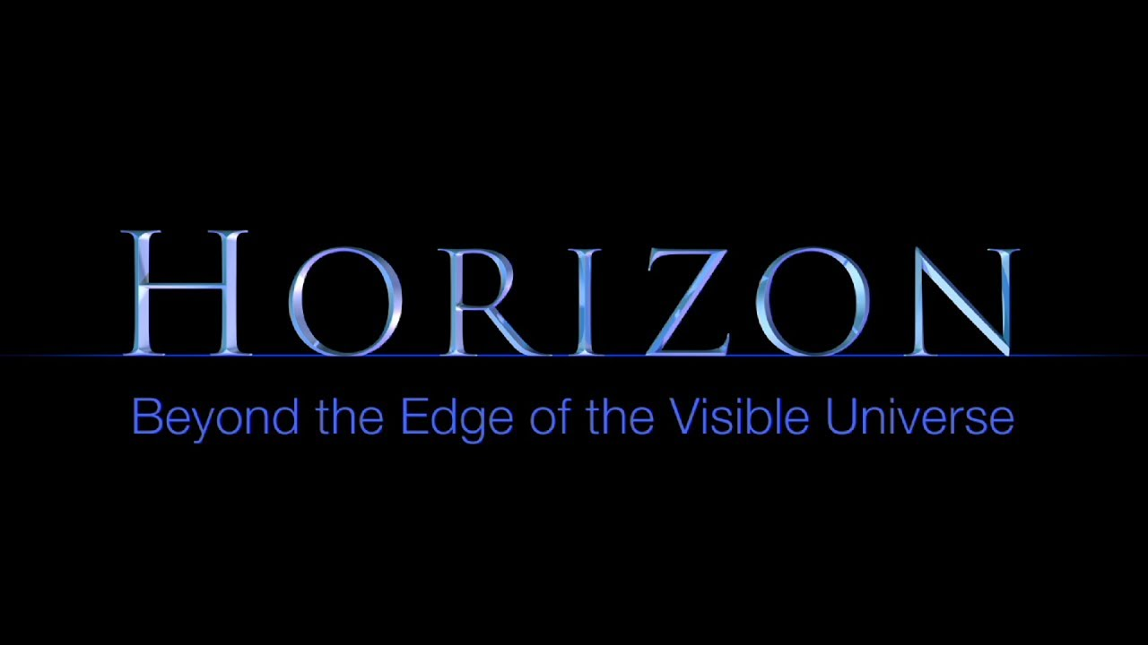 HORIZON :Beyond the Edge of the Visible Universe [Trailer]