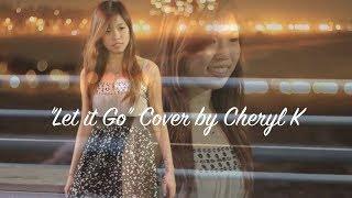 """Let it Go"" (COVER) Disney's Frozen - Cheryl K"