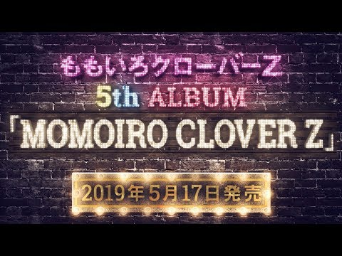 ももいろクローバーZ  / 5th ALBUM『MOMOIRO CLOVER Z』TEASER