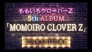 ももいろクローバーZ  / 5th ALBUM『MOMOIRO CLOVER Z』TEASER