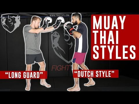 3 Styles of Muay Thai Guards (Long Guard, Dutch, Etc )