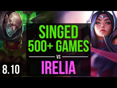 SINGED vs IRELIA (TOP) ~ 500+ games, KDA 11/2/9, Legendary ~ Korea Master ~ Patch 8.10