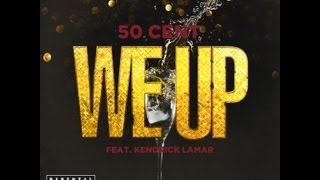 Download 50 Cent - We Up (Ft. Kendrick Lamar) MP3 song and Music Video