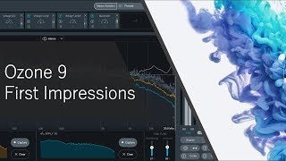 IZotope Ozone 9 最速レビュー!| First Impressions
