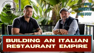 Interview with Roberto Vigiluccis [Building an Italian Restaurant Empire]   The Jono Show