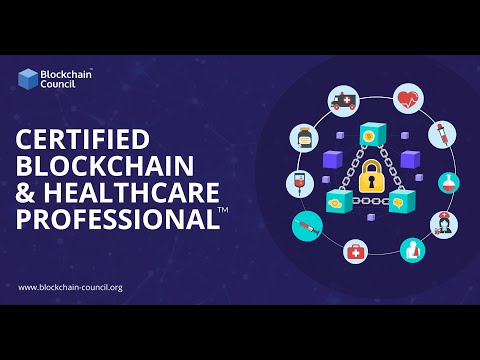 Introduction to Certified Blockchain & Healthcare Professional | Blockchain Council