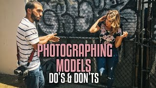 5 DO'S and DON'TS when PHOTOGRAPHING models!