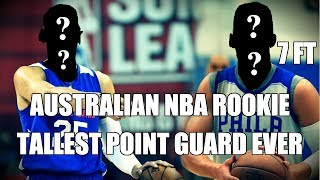 This Australian Rookie is The Tallest Point Guard in NBA History!