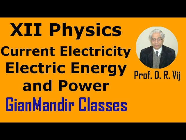 XII Physics | Current Electricity | Electric Energy and Power by Himanshu Sir