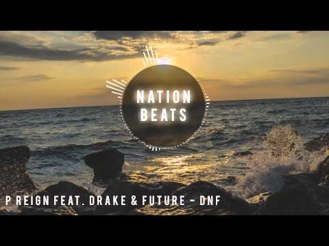 P Reign feat. Drake & Future - DnF (eSenTRIK Remix)