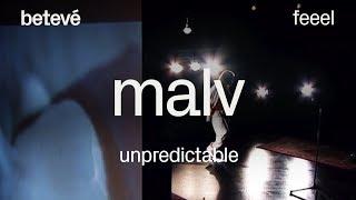 MALV 'Unpredictable' - Feeel   betevé