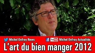 Michel Onfray - L'art du bien manger par Michel Onfray comp