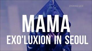 Video EXO _ MAMA (The Exo'luXion In Seoul) LIVE download MP3, 3GP, MP4, WEBM, AVI, FLV Juni 2018