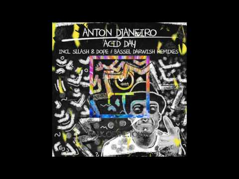 Anton Djaneiro - Acid Day (Bassel Darwish Remix)