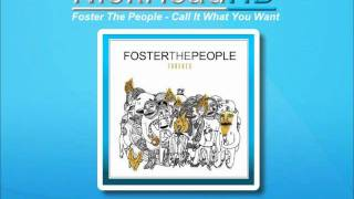 Foster The People   Call It What You Want