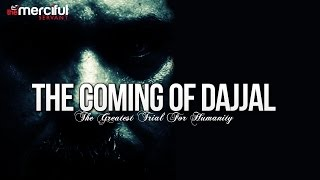 The Coming Of Dajjal - The Greatest Trial