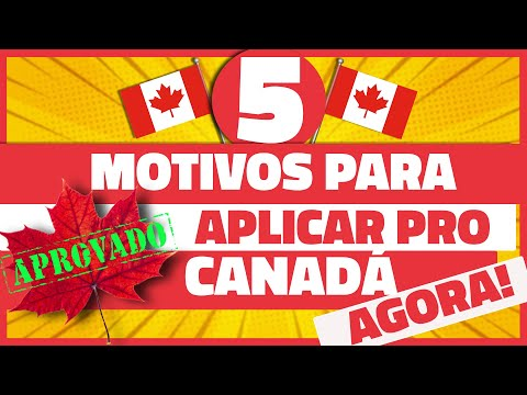 5 RAZÕES PARA APLICAR AGORA PARA IMIGRAR PARA O CANADÁ