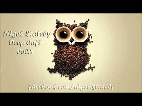 Nigel Stately   Deep Café Vol 4