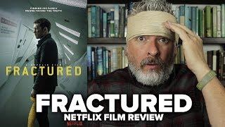 Fractured (2019) Netflix Film Review