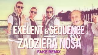 Exelent & Sequence - Zadziera Nosa (Fake remix)