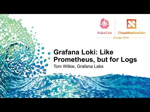 grafana-loki:-like-prometheus,-but-for-logs.---tom-wilkie,-grafana-labs