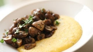 Mushroom Ragout with Creamy Polenta | ENTERTAINING WITH BETH