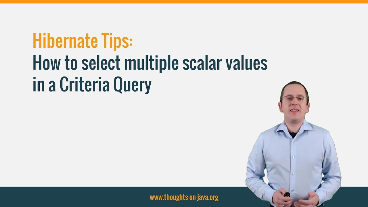 Hibernate Tips: Select multiple scalar values Criteria Query