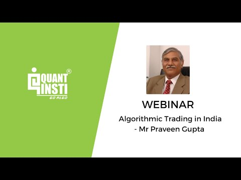 Algorithmic Trading in India by Mr  Praveen Gupta, CEO - Sym
