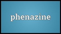 Phenazine Meaning