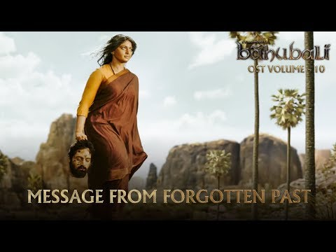Baahubali OST - Volume 10 - Message From Forgotten Past| MM Keeravaani
