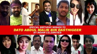 Special Birthday Wishes to Dato' Abdul Malik by Indian Celebrities