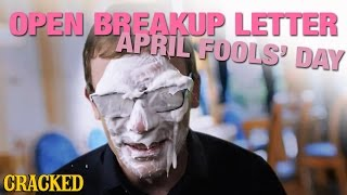 More Like April Annoying Asshole's Day - Open Breakup Letter