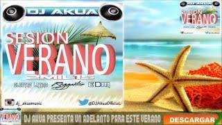 Sesion Verano 2015 ♫Reggaeton,Comercial,Electro Latino,EDM,100%Temazos♫ Mixed By Dj Akua