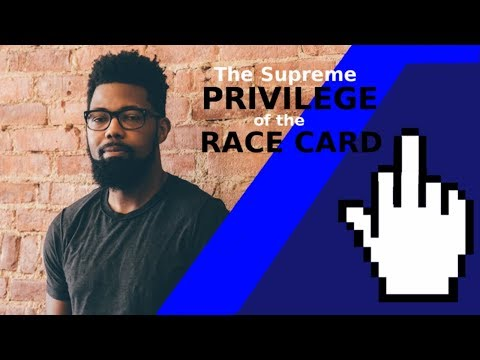 The Supreme Privilege of the Race Card
