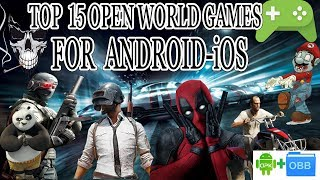 Top 15 Best Open World Android/iOS Games Offline/Online HD Graphics