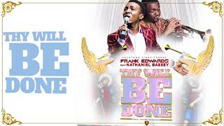 Download Video Frank Edwards - Thy Will Be Done feat Nathaniel Bassey MP3 3GP MP4