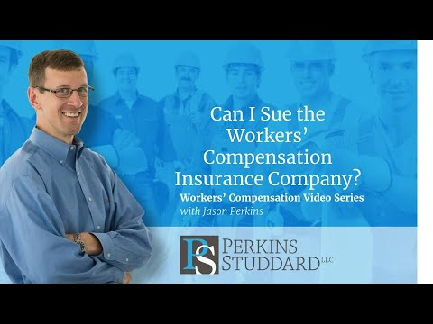 Can I Sue The Workers' Compensation Insurance Company