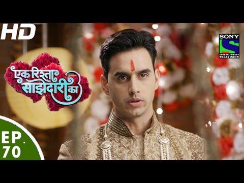 Download Ek Rishta Saajhedari Ka - एक रिश्ता साझेदारी का - Episode 70 - 11th November, 2016