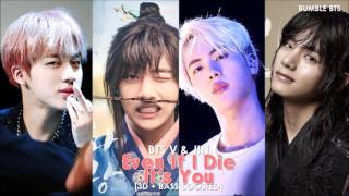 Gambar cover [3D+BASS BOOSTED] BTS (방탄소년단) V & JIN - EVEN IF I DIE, IT'S YOU (OST HWARANG + ENG SUB) | bumble.bts