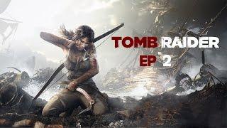 Tomb Raider (2013) - Ep 2 - Embuscade Russe - Playthrough FR ᴴᴰ