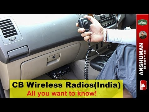 CB Wireless Radios| India |  Car To Car Communication | FAQ | All You Want To Know