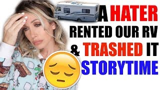 A HATER RENTED OUR RV & TRASHED IT STORYTIME | CHANNON ROSE