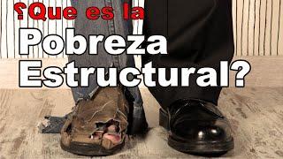Qué es la Pobreza Estructural?