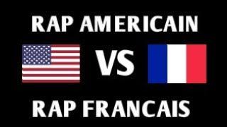 RAP AMÉRICAIN VS RAP FRANÇAIS !