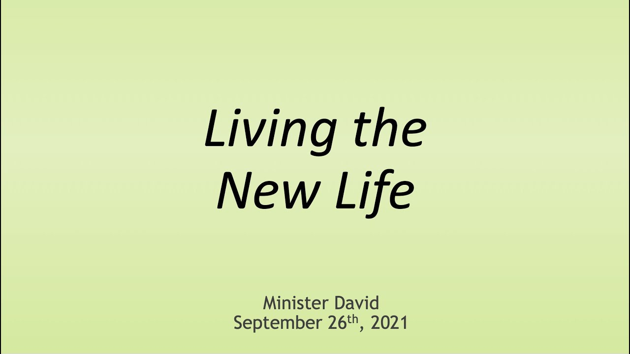 Living the New Life — September 26th, 2021