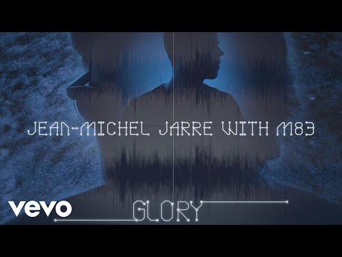Jean-Michel Jarre, M83 - Glory (Audio Video)