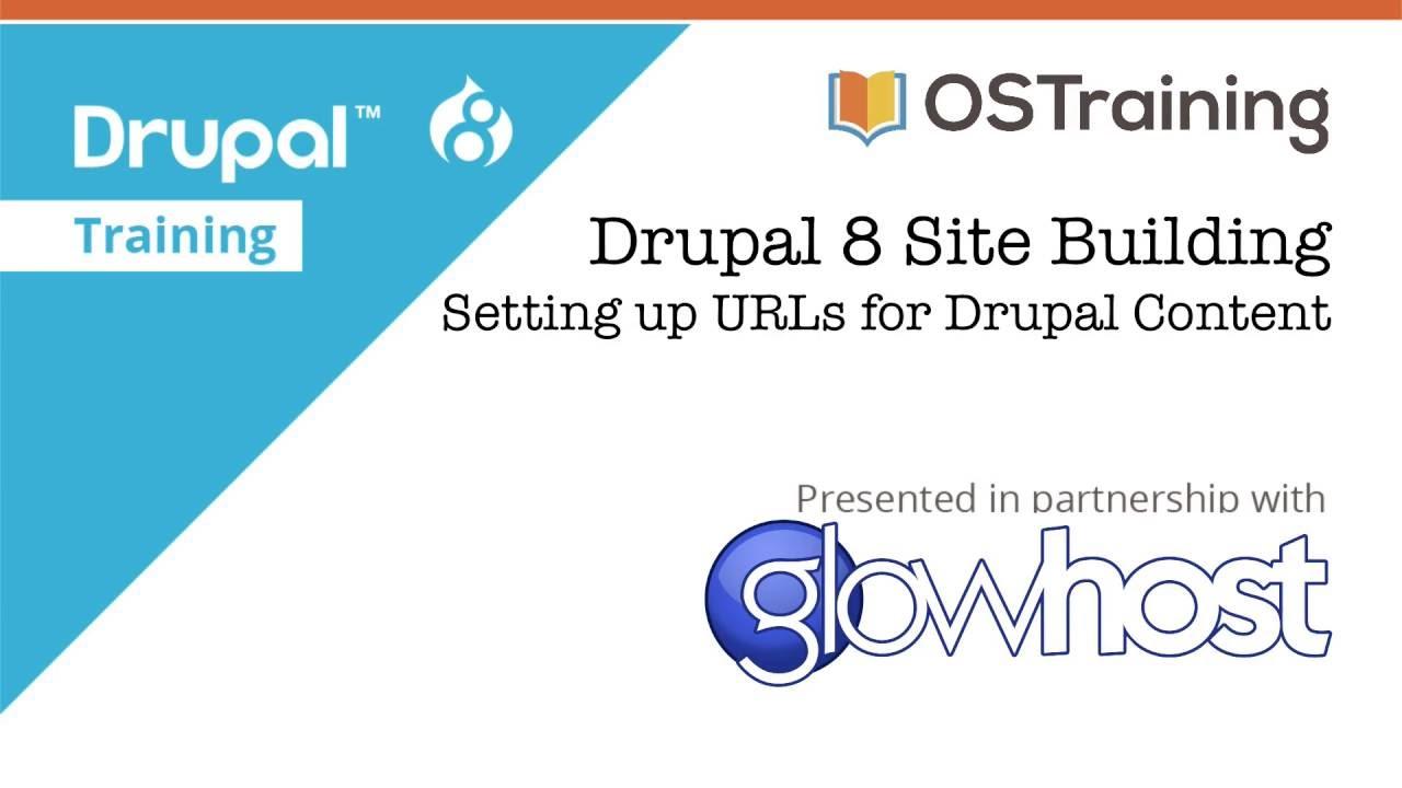 Drupal 8 Site Building, Lesson 10: Pathauto and URLs
