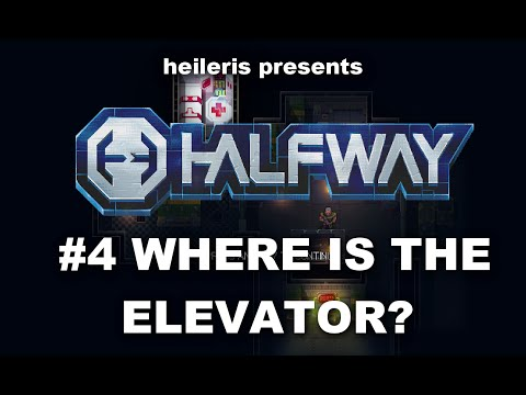 Halfway #4 - Where is the Elevator?