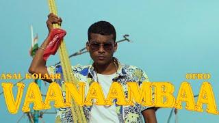 #Vaanaambaa - Asal Kolaar x ofRo | #AttiCulture
